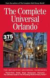 The Complete Universal Orlando: The Definitive Universal Handbook by Julie Neal