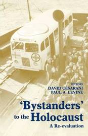 Bystanders to the Holocaust by David Cesarani