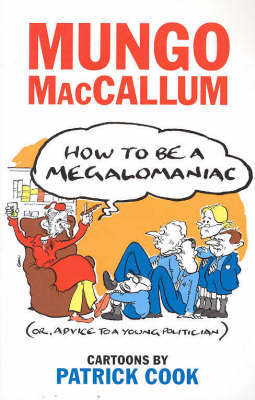 How to be a Megalomaniac by Mungo MacCallum