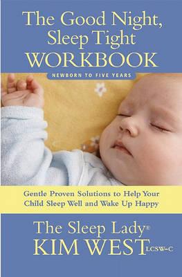 The Good Night, Sleep Tight Workbook by Kim West image