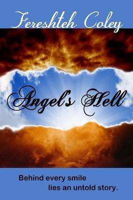 Angel's Hell by Fereshteh Coley