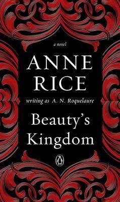 Beauty's Kingdom by Anne Rice