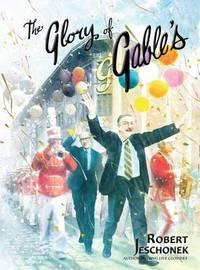 The Glory of Gable's by Robert Jeschonek