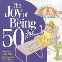Joy of Being 50+ by Allia Zobel