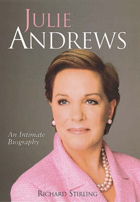 Julie Andrews: An Intimate Biography by Richard Stirling image