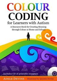 Colour Coding for Learners with Autism: A Practical Resource Book by Adele Devine