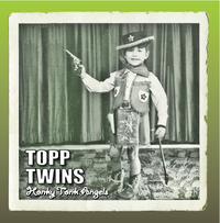 Honky Tonk Angel by Topp Twins
