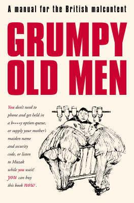 Grumpy Old Men by David Quantick