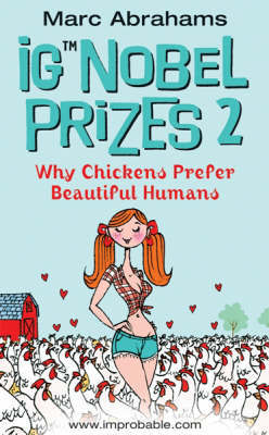 Ig Nobel Prizes 2: Why Chickens Prefer Beautiful Humans by Marc Abrahams image