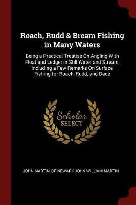 Roach, Rudd & Bream Fishing in Many Waters by John Martin