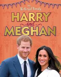 The Royal Family: Harry and Meghan by Izzi Howell