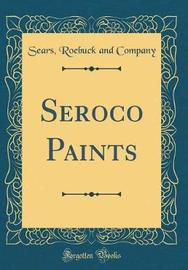 Seroco Paints (Classic Reprint) by Sears Roebuck and Company image
