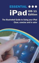 Essential iPad IOS 11 Edition by Kevin Wilson