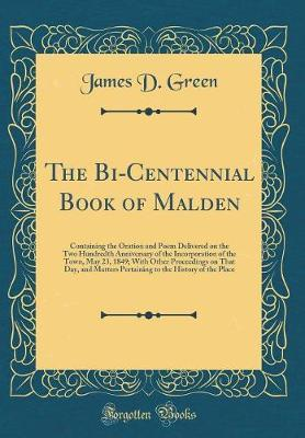 The Bi-Centennial Book of Malden by James D. Green
