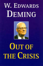 Out of the Crisis by W.Edwards Deming