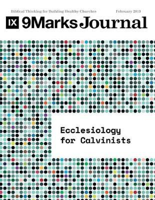 Ecclesiology for Calvinists 9marks Journal by Jonathan Leeman image