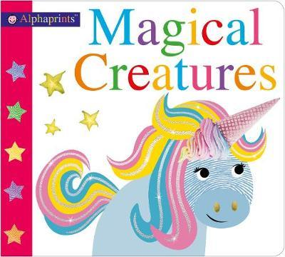 Alphaprints Magical Creatures by Roger Priddy