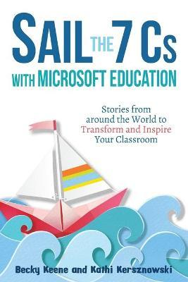 Sail the 7 Cs with Microsoft Education by Becky Keene
