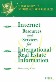 Internet Resources and Services for International Real Estate Information by Sheau-Yueh J. Chao