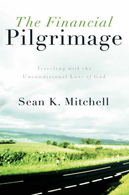 The Financial Pilgrimage by Sean, K Mitchell