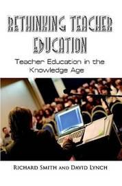Rethinking Teacher Education by Richard Smith