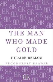 The Man Who Made Gold by Hilaire Belloc