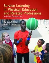 Service-Learning In Physical Education And Other Related Professions: A Global Perspective by Marybeth P. Miller image