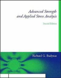 Advanced Strength and Applied Stress Analysis by Richard G. Budynas