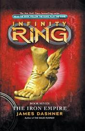 Infinity Ring: #7 Iron Empire by James Dashner