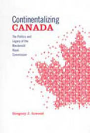 Continentalizing Canada by Gregory J. Inwood