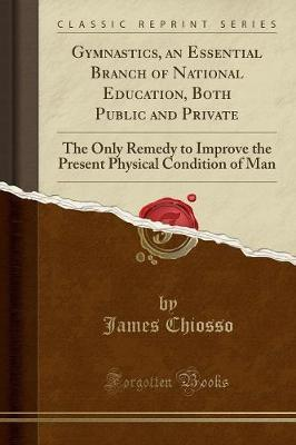 Gymnastics, an Essential Branch of National Education, Both Public and Private by James Chiosso