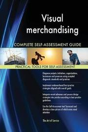 Visual Merchandising Complete Self-Assessment Guide by Gerardus Blokdyk image