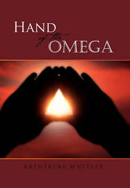 Hand of the Omega by Katherine Whitley