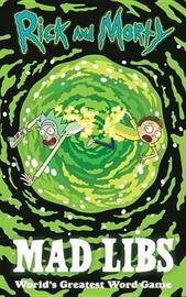 Rick and Morty Mad Libs by Kristin Conte