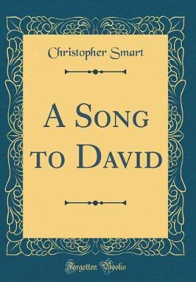 A Song to David (Classic Reprint) by Christopher Smart image