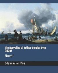The Narrative of Arthur Gordon Pym (1838) by Edgar Allan Poe