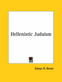 Hellenistic Judaism by Edwyn R. Bevan