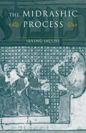 The Midrashic Process by Irving Jacobs