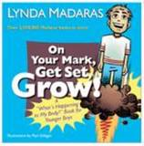 """On Your Mark, Get Set Grow!: A """"What's Happening to My Body?"""" Book for Younger Boys by Lynda Madaras"""