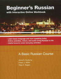 Beginner's Russian with Interactive Online Workbook by Anna Kudyma