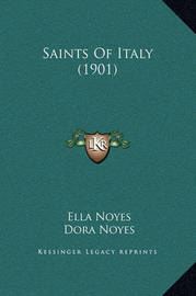 Saints of Italy (1901) by Ella Noyes