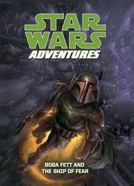 Star Wars Adventures: Boba Fett and the Ship of Fear by Jeremy Barlow
