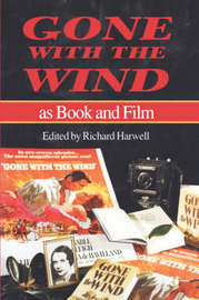 Gone with the Wind as Book and Film by Richard Harwell