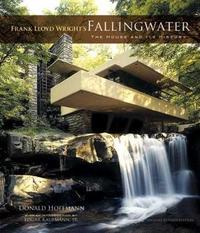 Frank Lloyd Wright's Fallingwater by Donald Hoffmann