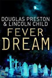 Fever Dream by Douglas Preston