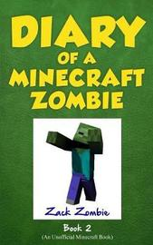 Diary of a Minecraft Zombie, Book 2 by Zack Zombie