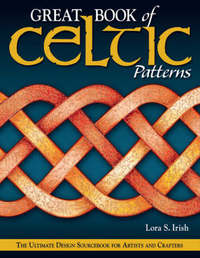 Great Book of Celtic Patterns by Lora S. Irish