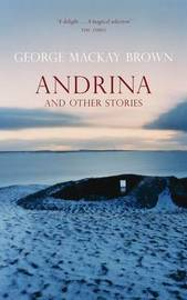 Andrina and Other Stories by George Mackay Brown image