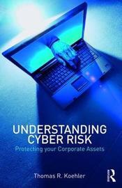 Understanding Cyber Risk by Thomas R. Koehler