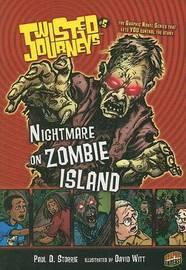 Twisted Journeys Bk 5: Nightmare On Zombie Island by Storrie Paul D.